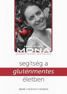 Kiss Móni - Segítség a gluténmentes életben [eKönyv: pdf, epub, mobi]