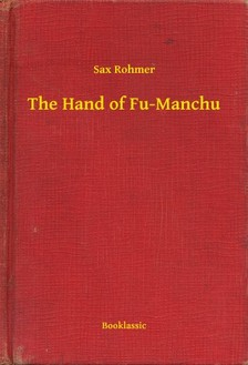 Rohmer Sax - The Hand of Fu-Manchu [eKönyv: epub, mobi]