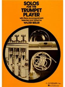BEELER, WALTER - SOLOS FOR THE TRUMPET PLAYER WITH PIANO ACCOMPANIMENT