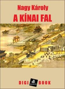 Nagy Károly - A kínai fal [eKönyv: epub, mobi]