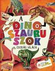 - A dinoszauruszok csodás világa