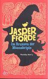 Jasper Fforde - Im,  Brunnen der Manuskripte [antikvár]
