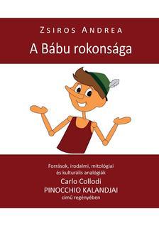 Zsiros Andrea - A Bábu rokonsága. Források, irodalmi, mitológiai és kulturális analógiák Carlo Collodi PINOCCHIO KALANDJAI című regényében