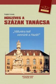 dr. Szijártó István - Húszéves a Százak Tanácsa