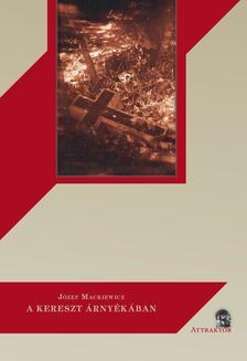 Mackiewicz, Józef - A kereszt árnyékában - Külön vonal a gondviseléshez ***