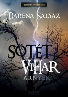 Darena Salyaz - Sötét vihar