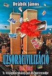 DRÁBIK JÁNOS - Uzsoracivilizáció III.kötet - A világkormánáyzat menetrendje