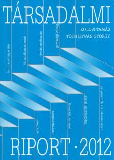 Kolosi Tamás - Tóth István György - Társadalmi riport 2012