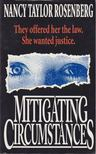 Rosenberg, Nancy Taylor - Mitigating Circumstances [antikvár]