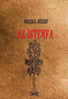 Huszka József - Az istenfa