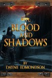 Dayne Edmondson, Don Semora, Jennifer Ingman - Blood and Shadows [eKönyv: epub,  mobi]