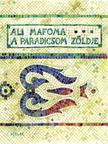 MAFOMA, ALI - A paradicsom zöldje ###