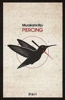 Murakami Rjú - Piercing #