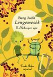Berg Judit - Lengemesék - Nádtengeri nyár, 2. kiadás<!--span style='font-size:10px;'>(G)</span-->