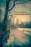 E. L. Doctorow - A vak zongorista [eKönyv: epub, mobi]<!--span style='font-size:10px;'>(G)</span-->