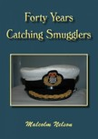 Nelson Malcolm G - Forty Years Catching Smugglers [eKönyv: epub,  mobi]