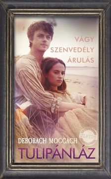 Deborah Moggach - Tulipánláz [eKönyv: epub, mobi]