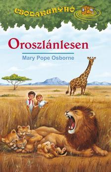 Mary Pope Osborne - Oroszlánlesen