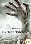 Klaudia Geler - Elérhető elérhetetlen [eKönyv: pdf,  epub,  mobi]
