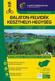 Cartographia Kiadó - BALATON-FELVIDÉK KESZTHELYI-HEGYSÉG TURISTAKALAUZ