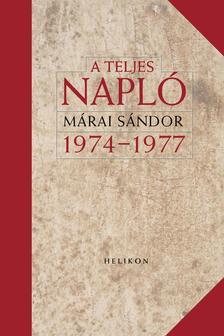 MÁRAI SÁNDOR - A teljes napló 1974-77