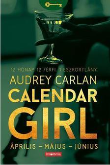 Audrey Carlan - Calendar Girl - Április-Május-Június