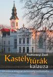 . - KASTÉLYTÚRÁK KALAUZA