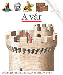 - A vár - Kis felfedező