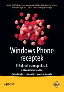 Fabio Claudio Ferracchiati, Emanuele Garofalo - Windows Phone-receptek. Feladatok és megoldások