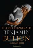 F. Scott Fitzgerald - Benjamin Button különös élete (kétnyelvű) [eKönyv: epub, mobi]