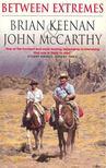 KEENAN, BRIAN - McCARTHY, JOHN - Between Extremes [antikvár]