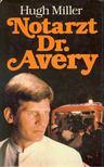 MILLER, HUGH - Notarzt Dr. Avery (Eredeti cím: Ambulance) [antikvár]