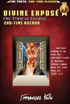 Kalu Emmanuel - Divine Exposé On Topical Global End-Time Agenda [eKönyv: epub, mobi]