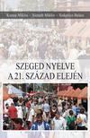 Kontra Miklós - Németh Miklós - Sinkovics Balázs - Szeged nyelve a 21. század elején