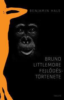 HALE, BENJAMIN - Bruno Littlemore fejlődéstörténete #