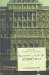 Horváth Tibor (szerkesztő) - Papp István (szerkesztő) - KÖNYVTÁROSOK KÉZIKÖNYVE 3.