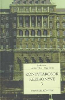 HORVÁTH TIBOR - PAPP ISTVÁN - KÖNYVTÁROSOK KÉZIKÖNYVE 3.