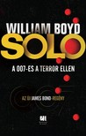 WILLIAM BOYD - SOLO - A 007-es a terror ellen [eKönyv: epub,  mobi]