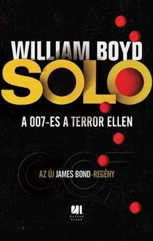 WILLIAM BOYD - SOLO - A 007-es a terror ellen [eKönyv: epub, mobi]