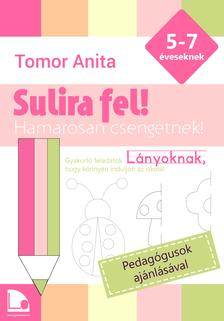 Tomor Anita - Sulira fel! - Lányoknak