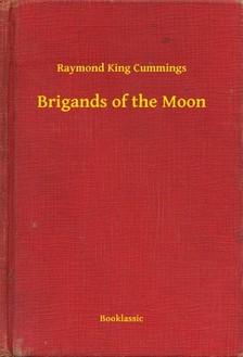 King Cummings Raymond - Brigands of the Moon [eKönyv: epub, mobi]