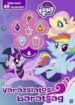 - My Little Pony - Varázslatos barátság foglalkoztatókönyv (+ 6 db ajándék radírral)