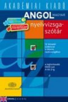 Akadémiai Kiadó - Angol-magyar nyelvvizsgaszótár + virtuális melléklet