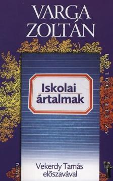 Varga Zoltán - Iskolai ártalmak