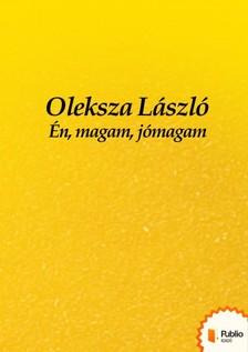 László Oleszka - Én, magam, jómagam [eKönyv: pdf, epub, mobi]