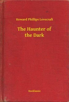 Howard Phillips Lovecraft - The Haunter of the Dark [eKönyv: epub, mobi]