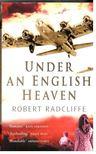 RADCLIFFE, ROBERT - Under an English Heaven [antikvár]