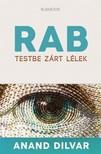 Anand Dilvar - RAB - Testbe zárt lélek [eKönyv: epub, mobi]<!--span style='font-size:10px;'>(G)</span-->