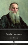 Delphi Classics Leo Tolstoy, - Family Happiness by Leo Tolstoy (Illustrated) [eKönyv: epub,  mobi]