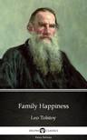 Delphi Classics Leo Tolstoy, - Family Happiness by Leo Tolstoy (Illustrated) [eKönyv: epub, mobi]